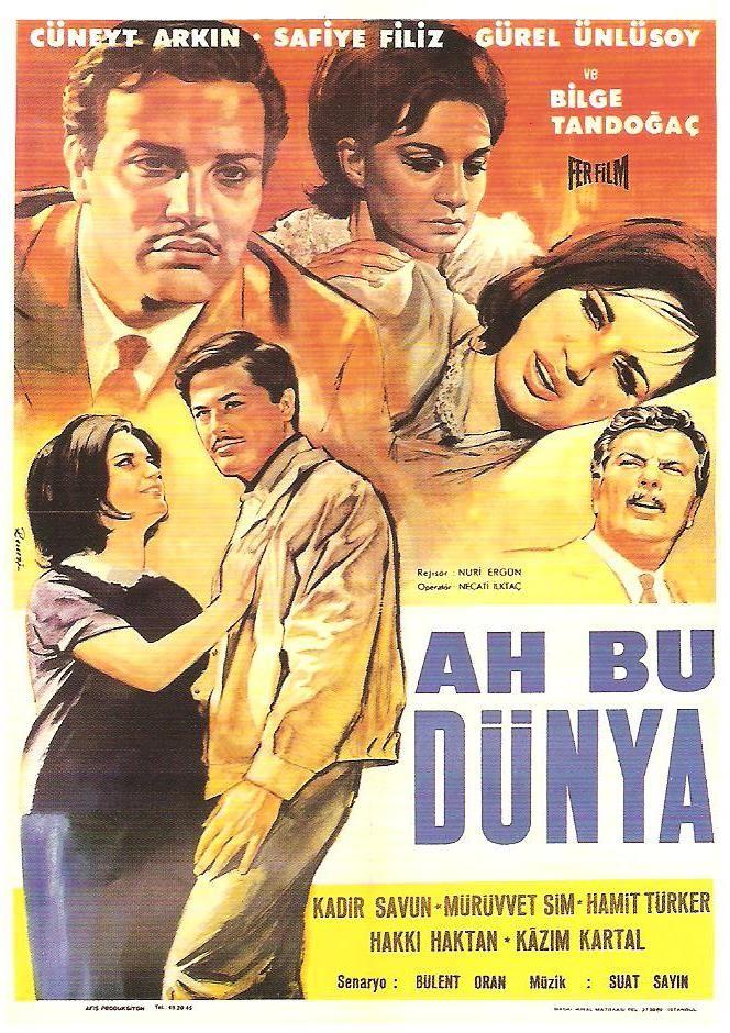 Ah Bu Dunya 1965 Film Afisleri Eski Film Afisleri Film