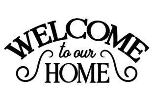 Welcome to Our Home SVG Cut file by Creative Fabrica Crafts · Creative Fabrica