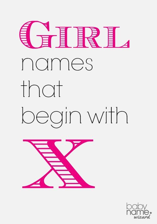 Girl Names Starting With X That Includes Meanings Origins