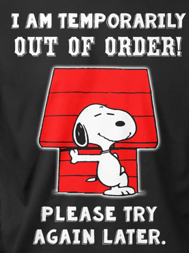 Snoopy Out Of Order With Images Snoopy Funny Snoopy Quotes Snoopy Pictures