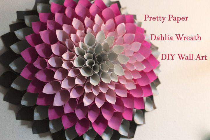 Pretty Paper Dahlia Wreath Diy Wall Art Paper Dahlia Paper Flower Wall Art Paper Flower Wreaths