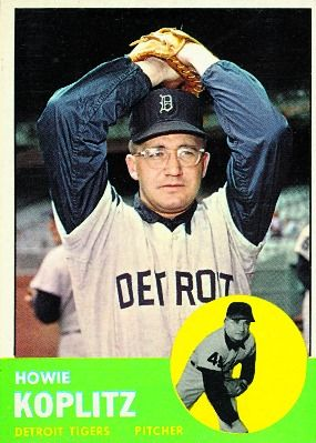 Howie Koplitz 1963 Pitcher - Detroit Tigers  Card Number: 406