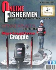 The May-June issue of Online Fishermen http://www.onlineoutdoorsmen.com/may-june-2013