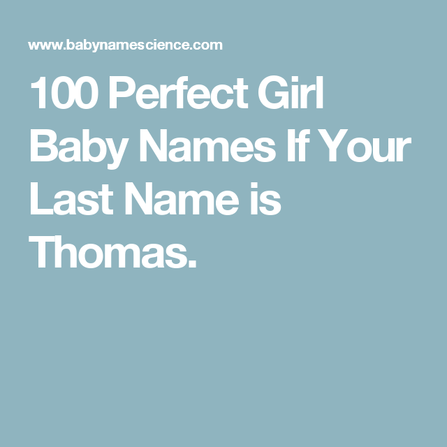 100 Perfect Girl Baby Names If Your Last Name Is Thomas