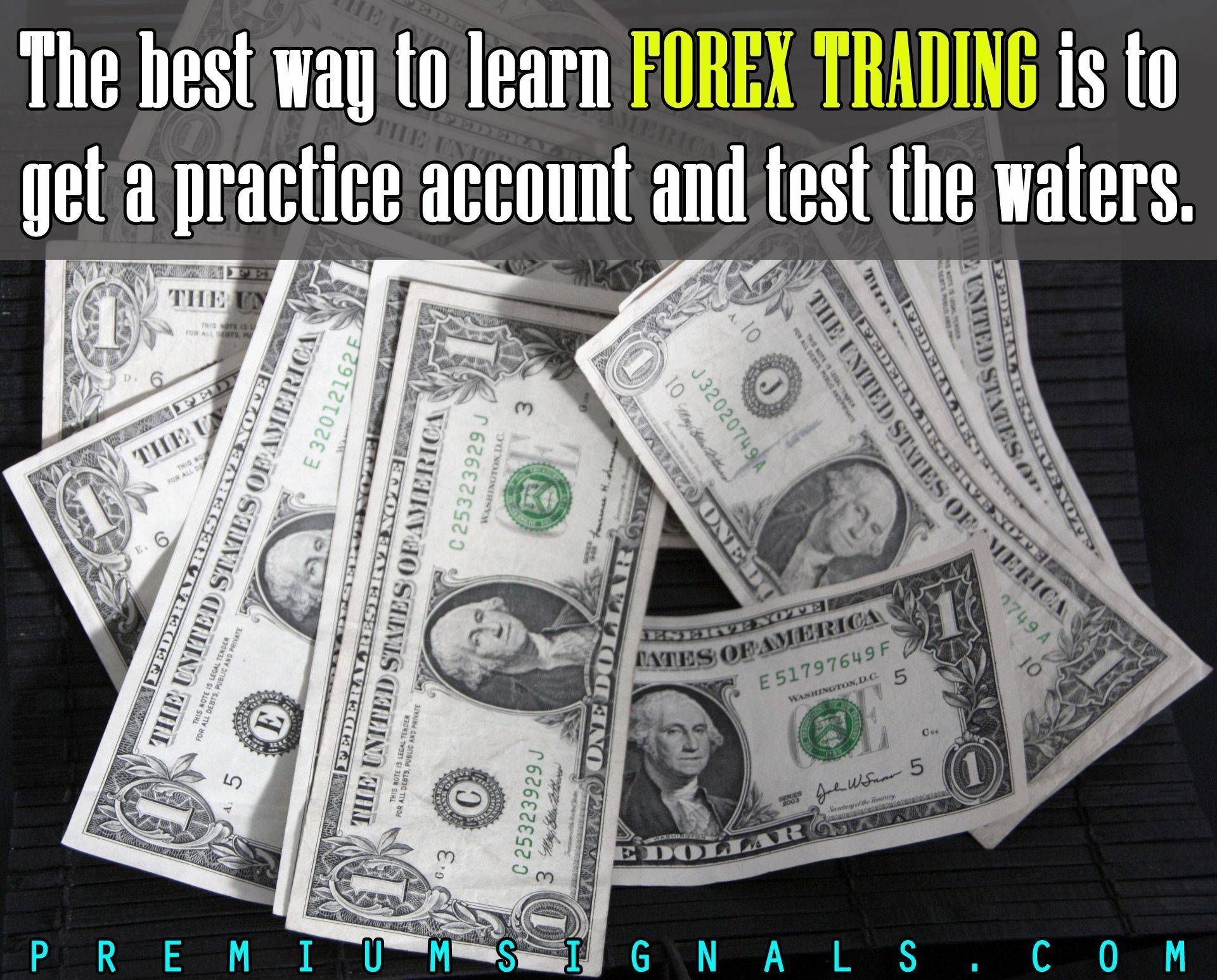 The Best Way To Learn Forex Trading Is Get A Practice Account And Test Waters Forexadvice Tradeforextherightway