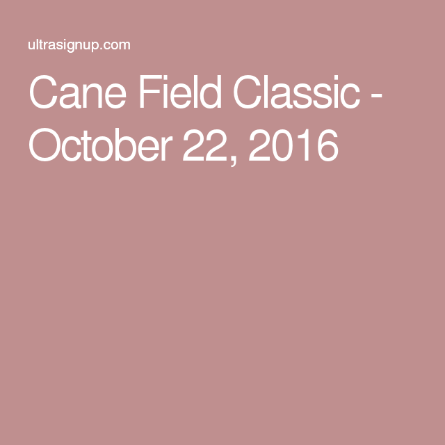 Cane Field Classic - October 22, 2016