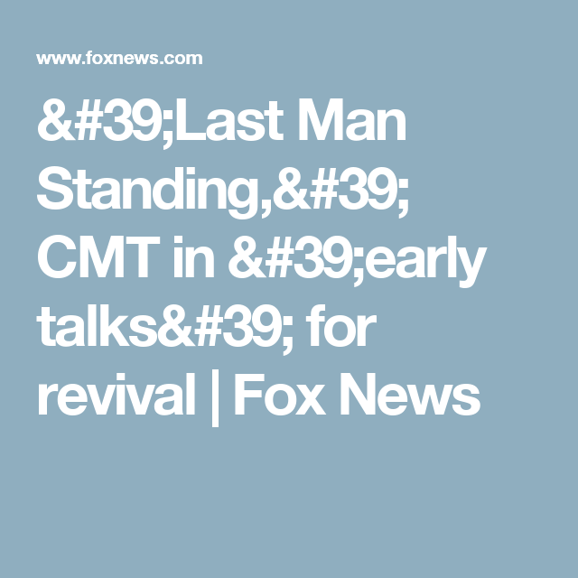 Last Man Standing Cmt In Early Talks For Revival Last Man Standing Last Man Man Standing