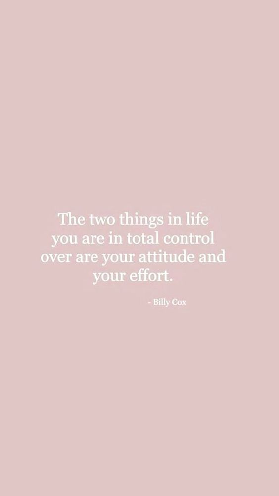 The two things in life you are in total control over are your attitude and effort. KEEP GOING!
