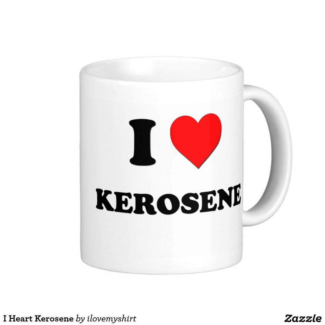 I Heart Kerosene Classic White Coffee Mug