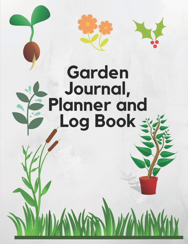 Garden Journal Planner And Log Book Comprehensive Garden
