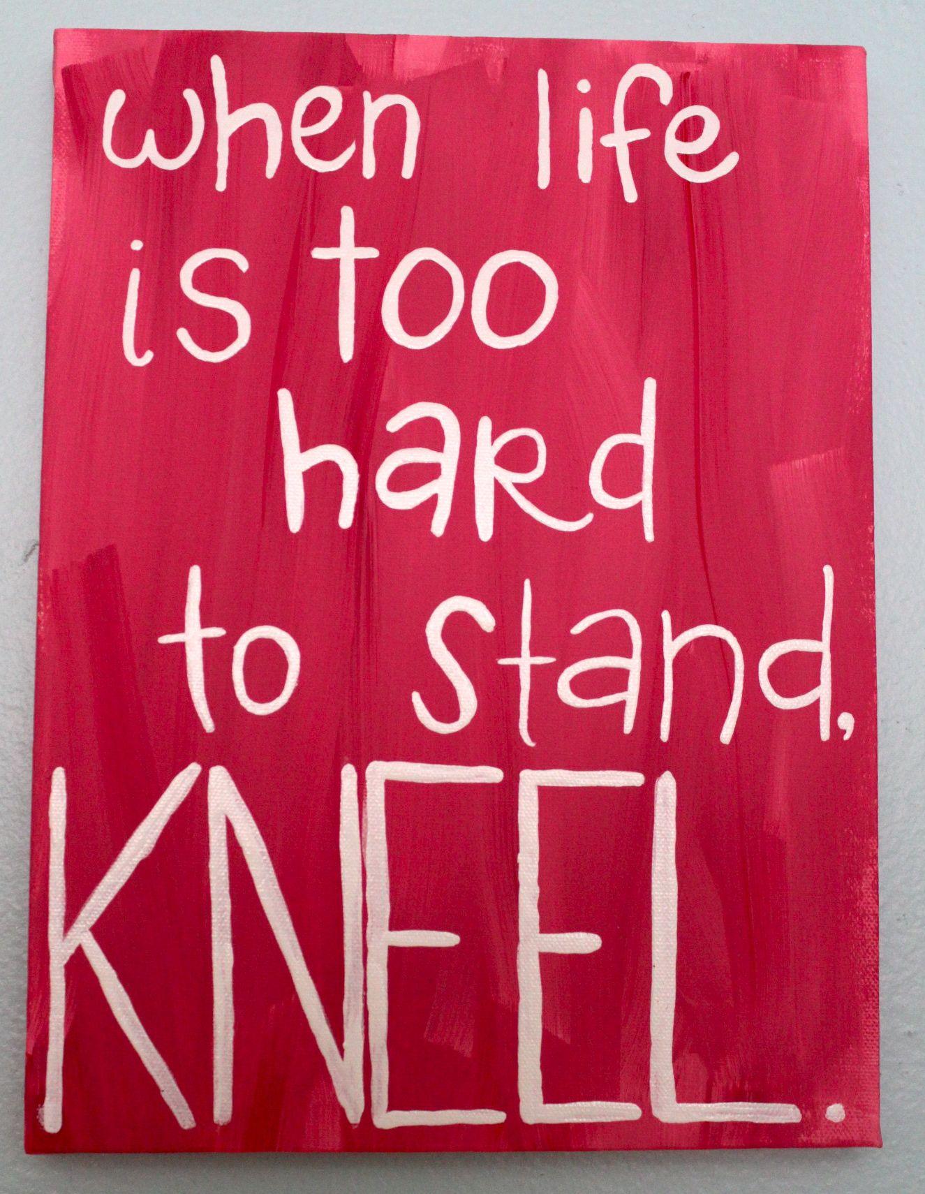 kneel & pray