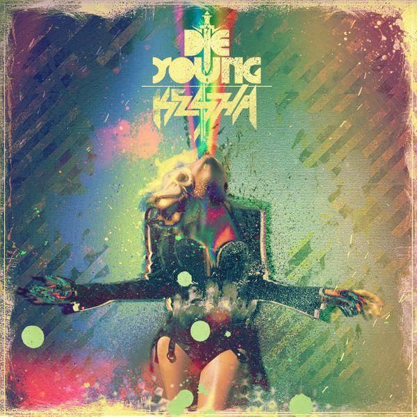Ke$ha - 'Die Young' made by jeanmeneghelli http://coverlandia.net/covers/46559-ke-ha-die-young