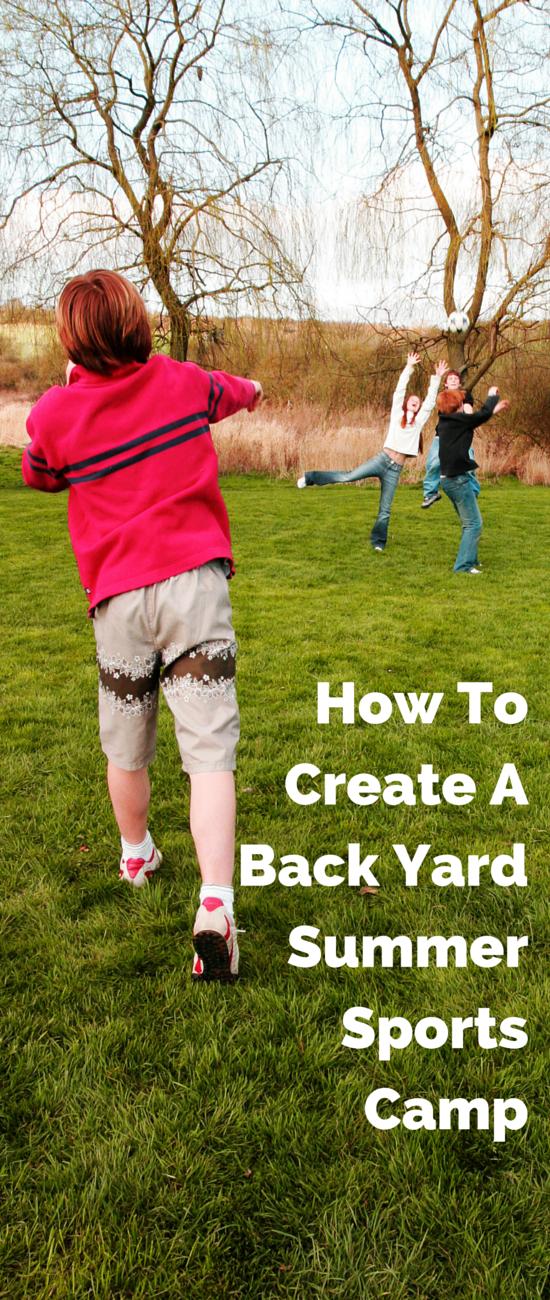 How To Create A Back Yard Summer Sports Camp
