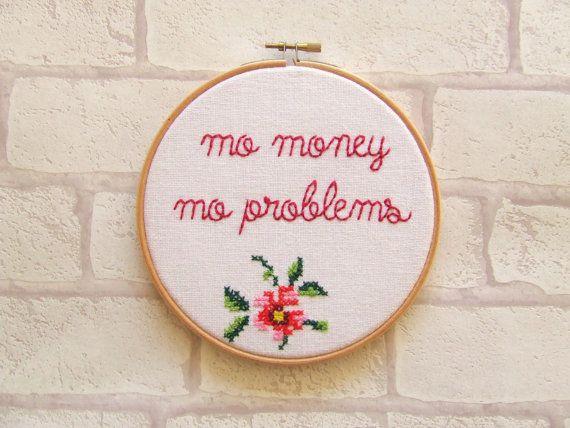 Notorious B.I.G 'Mo Money Mo Problems' Hand Embroidered Hoop Art. Rap. Hip Hop. Lyrics. Cross Stitch. Kitsch. Wall Art.