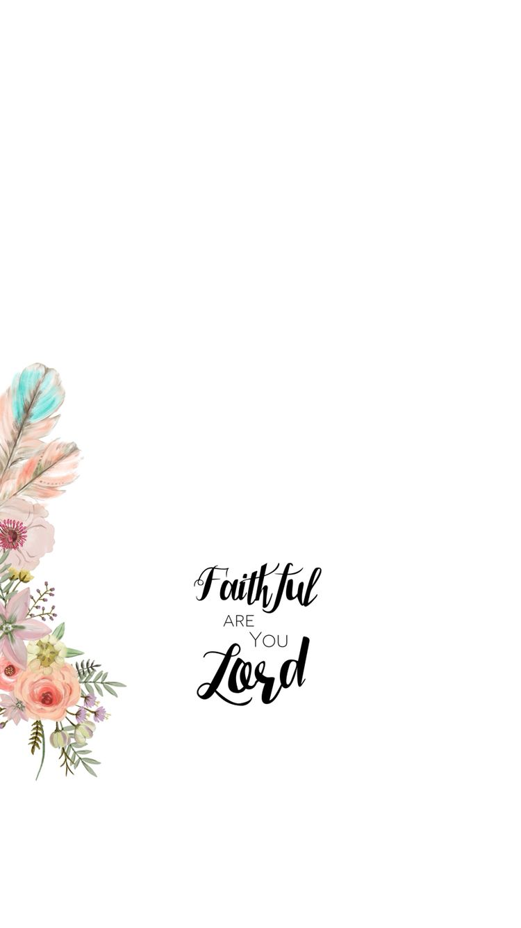 Iphone 6 Wallpaper Www Shaeandshea Com Watercolor Elements Not Mine Used With Permission Arrangement Bible Verse Wallpaper Bible Quotes Verses Wallpaper