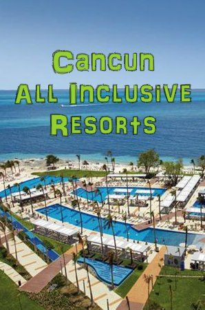 Pin By Ricky Florence On Cancun All Inclusive Resorts Pinterest
