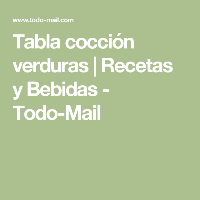 Tabla cocción verduras | Recetas y Bebidas - Todo-Mail