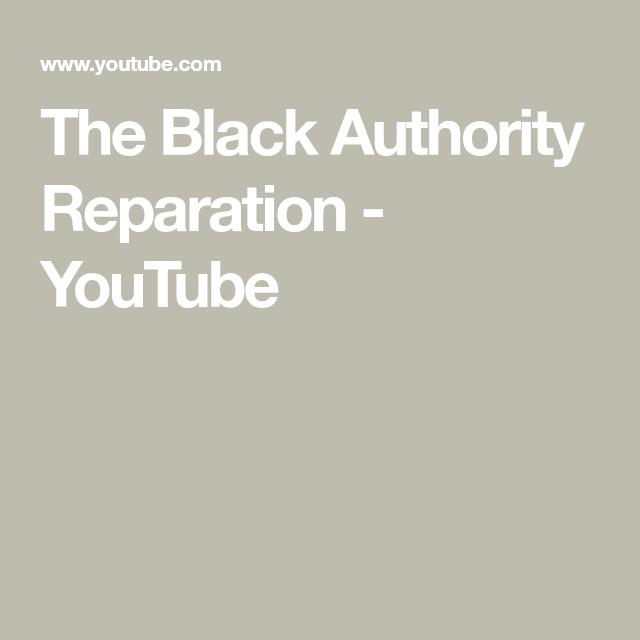 The Black Authority Reparation Youtube Author Best Youtubers Youtube View the daily youtube analytics of the black authority and track progress charts, view future predictions, related channels, and track realtime live sub counts. black authority reparation youtube