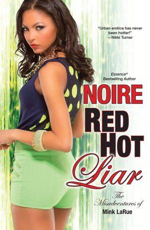 Red Hot Liar (The Misadventures of Mink LaRue, #4)