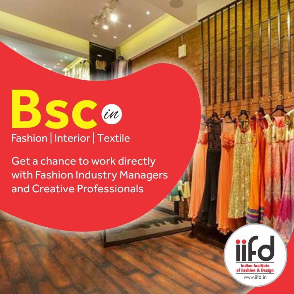 Join Fashion Industry Admission Open For Bsc In Fashion Interior Textile Designing For A Fashion Designing Institute Fashion Designing Course Cool Style