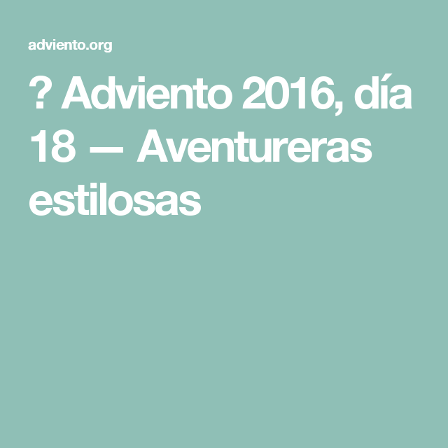 🎄 Adviento 2016, día 18 — Aventureras estilosas