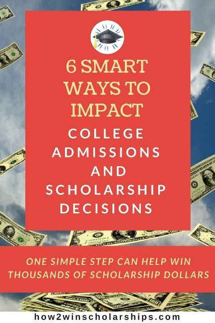 6 Smart Ways to Impact College Admissions and Scholarship Decisions