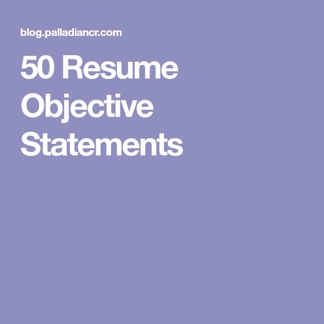 Resume Career Objective Statements 50 Resume Objective Statements  Job Search  Pinterest  Resume .