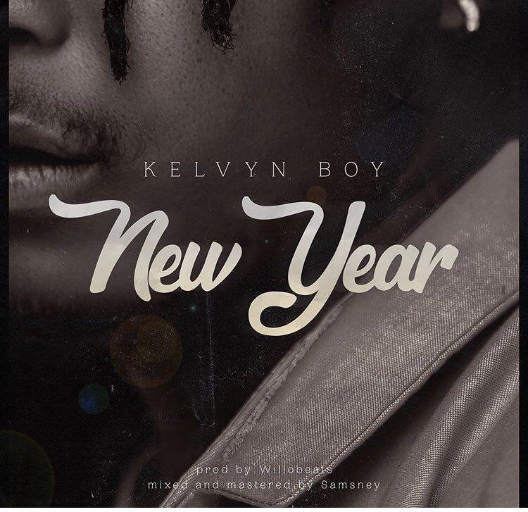 Kelvyn Boy New Year Prod By Willo Beatz Top Music Videos Audio Songs Music Video Downloads