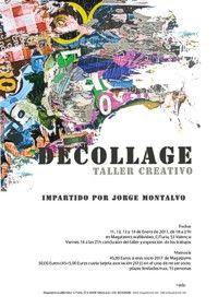 Decollage. Taller Creativo impartido por Jorge Montalvo