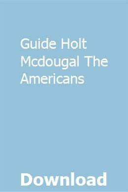 Guide Holt Mcdougal The Americans   pechimindfa   Holt