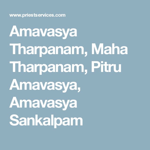 Amavasya Tharpanam, Maha Tharpanam, Pitru Amavasya, Amavasya
