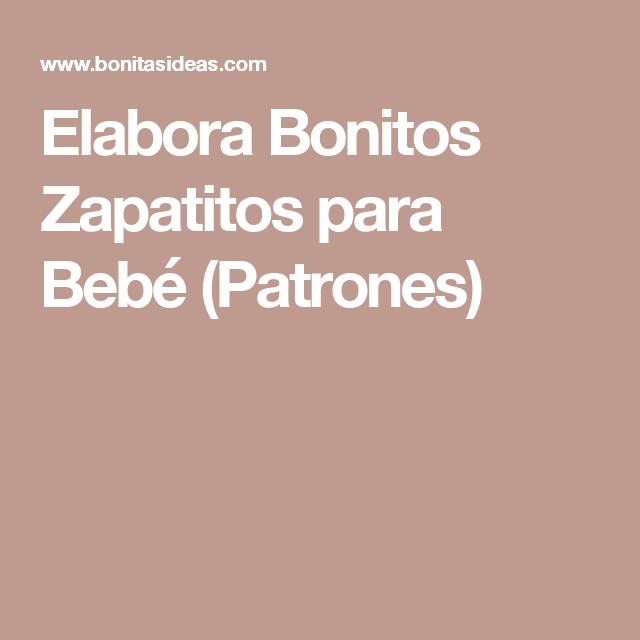 Elabora Bonitos Zapatitos para Bebé (Patrones)   Bebe   Pinterest ...