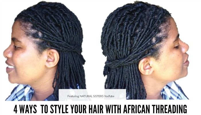 How To Style Hair 4 Ways You Can Style Your Hair With African Threading  African