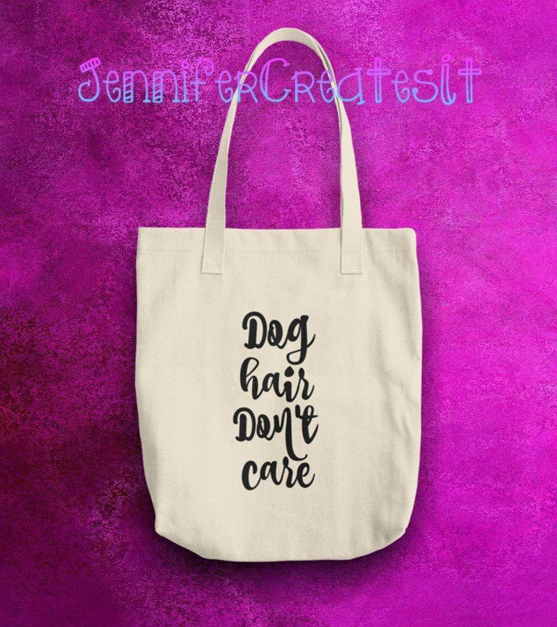 Dog Lover Tote Bag Dog Lover Tote Dog Mom Tote Dog Hair Don t Care Dog Mom Tote  Bag Humorous Dog Owner Gift Dog Mom Gift Funny dog gift 89724a70a9ccf