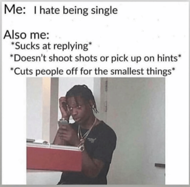 25 Dating Memes That Will Leave All The Singles In Tears Relationshipmemesfunny These Dating Memes W Funny Single Memes Single Humor Funny Relationship Memes