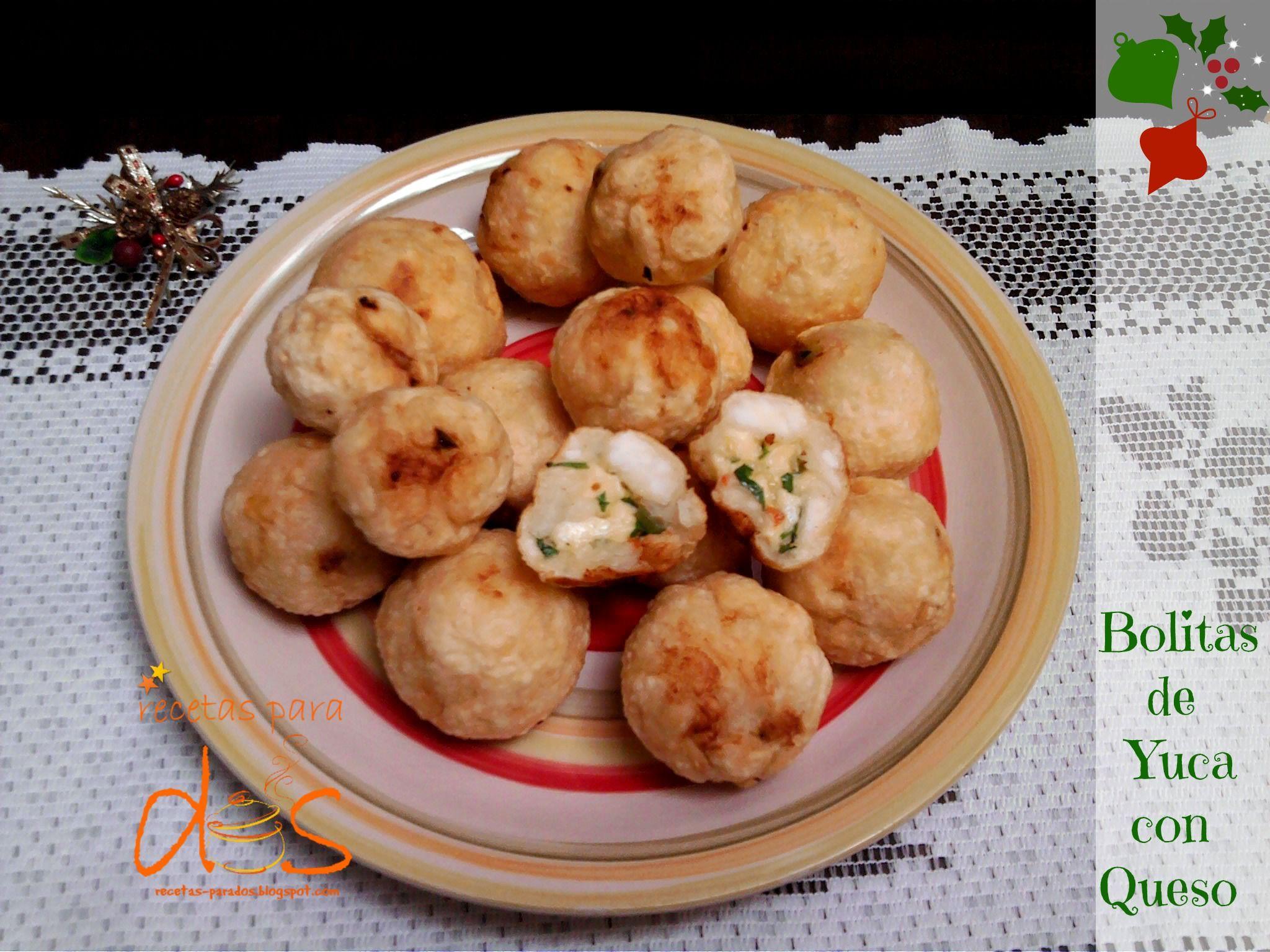 Si buscas una boquita (aperitivo, entremés) estas bolitas de yuca con queso son una  opción. Receta en este enlace http://recetas-parados.blogspot.com/2014/12/bolitas-de-yuca-con-queso.html