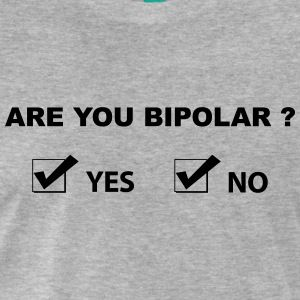 Are you bipolar ? t-shirt #t-shirt #t-shirts #tshirt #tshirts #giftidea #giftideas #giftsidea #giftsideas