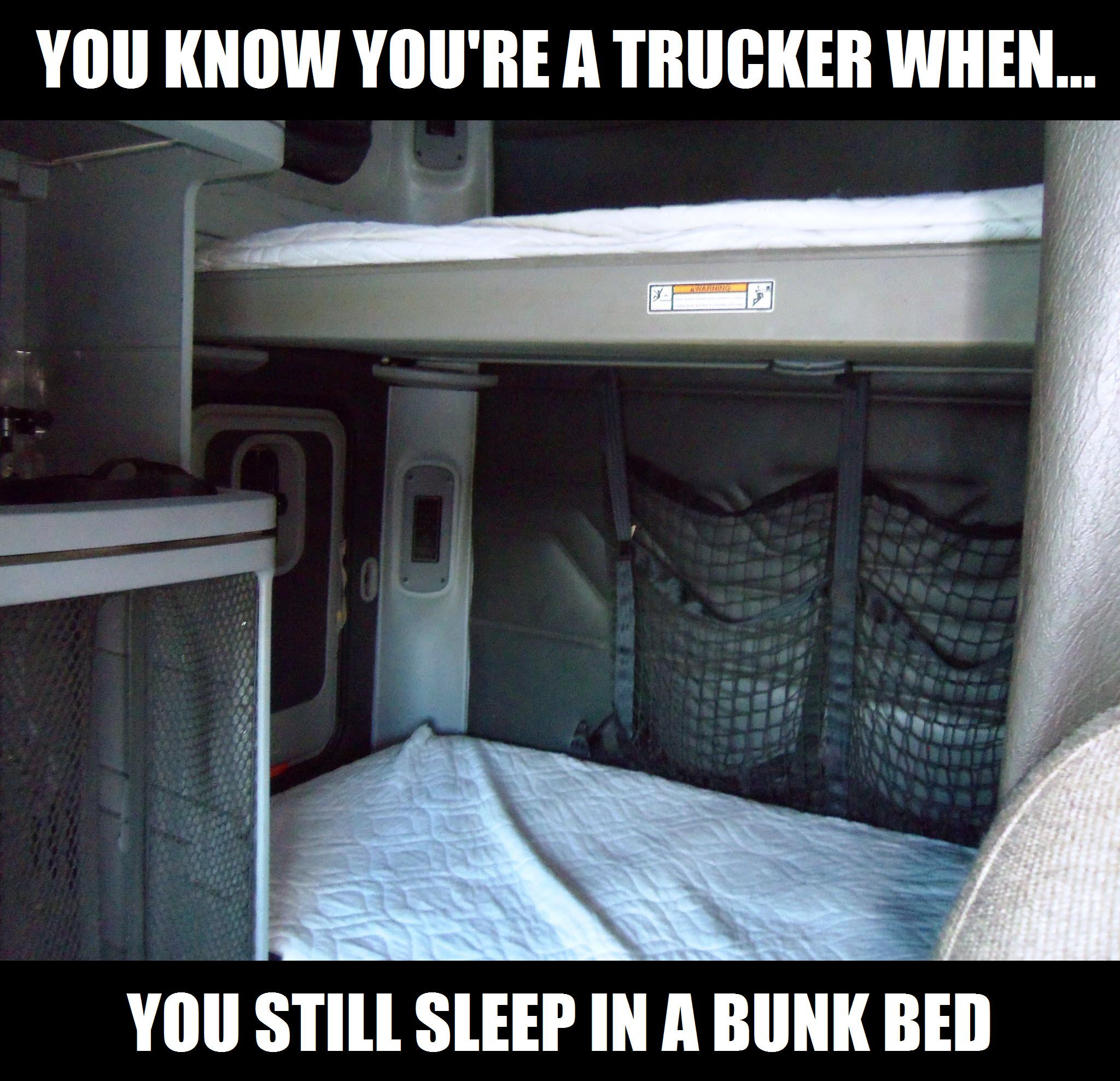 You Know Youre A Trucker If You Still Sleep In