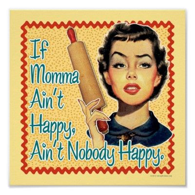 Momma Ain T Happy Poster Housewife Humor Retro Quotes Vintage Humor
