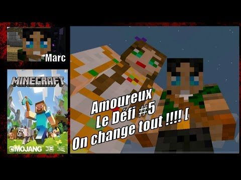 Le Defi 5 On Change Tout Amoureux Minecraft Minecraft Change Amour