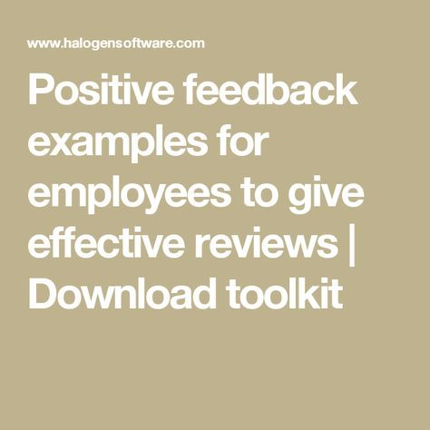 Positive Feedback Examples For Employees To Give Effective Reviews