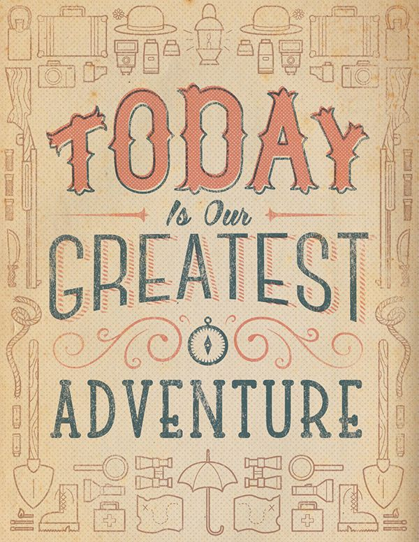 Today Is Our Greatest Adventure by Travis Pietsch