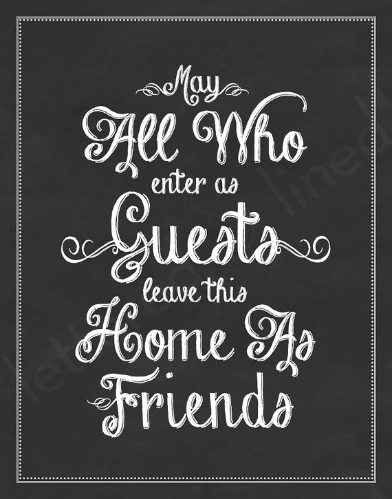 May All Who Enter As Guests Leave As Friends  print  Guest   Etsy