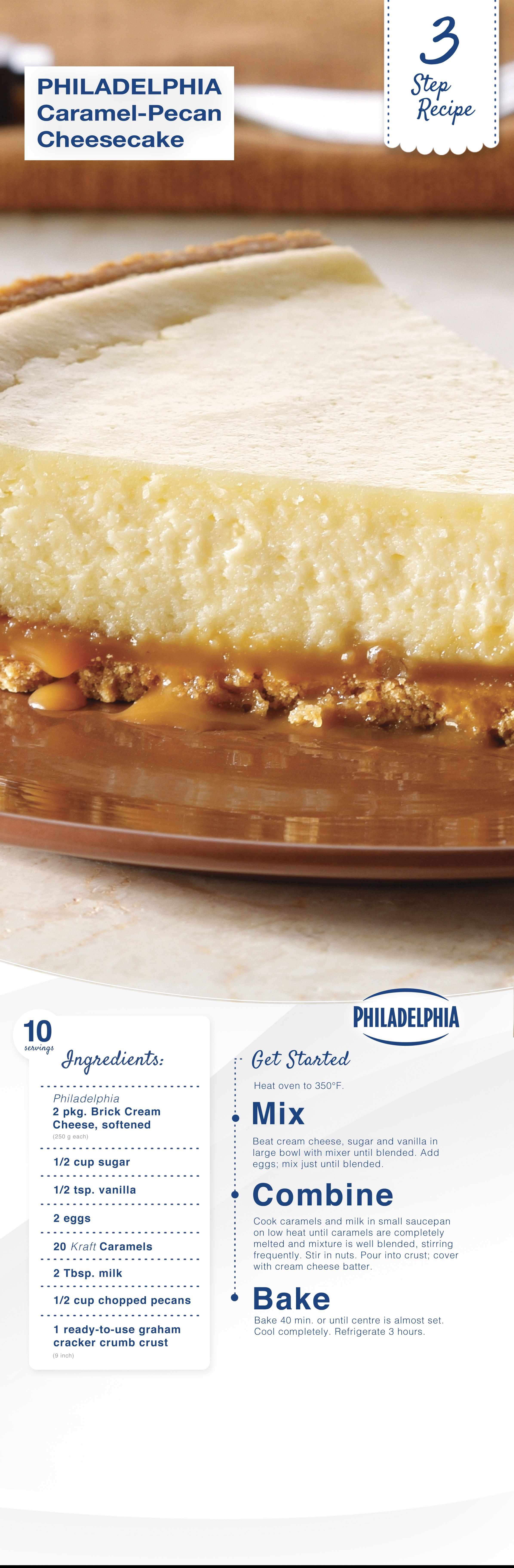 Philadelphia 3 Step Caramel Pecan Cheesecake With Philly Cream Cheese Caramel Pecan Cheesecake Cream Cheese Recipes Desserts
