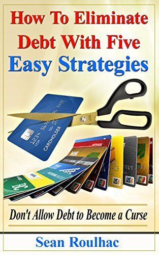 amazon how to eliminate debt with five easy