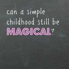 Can a simple childhood still be magical?