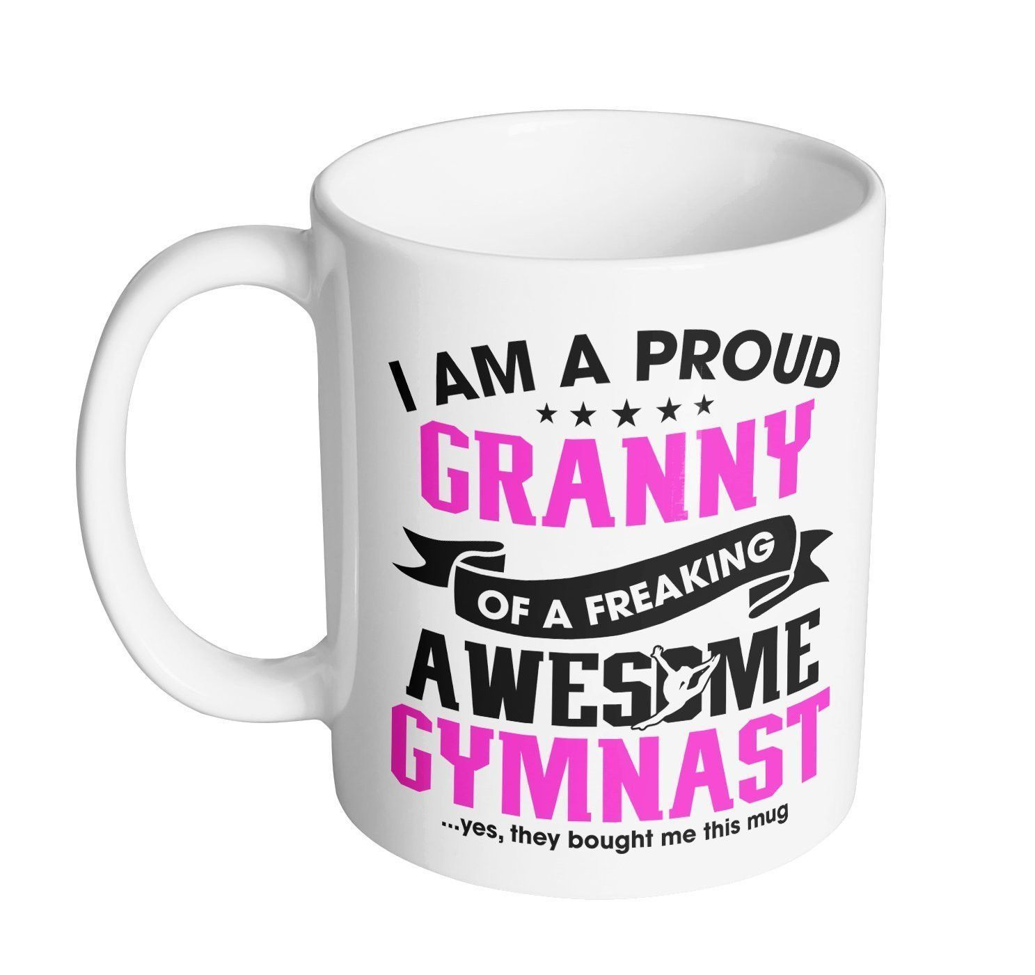 I Am A Proud Granny Of A Freaking Awesome Gymnast