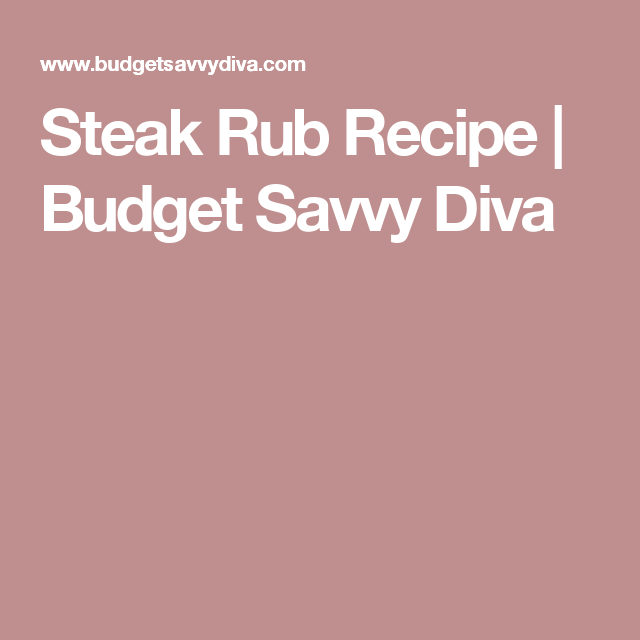 Steak Rub Recipe | Budget Savvy Diva