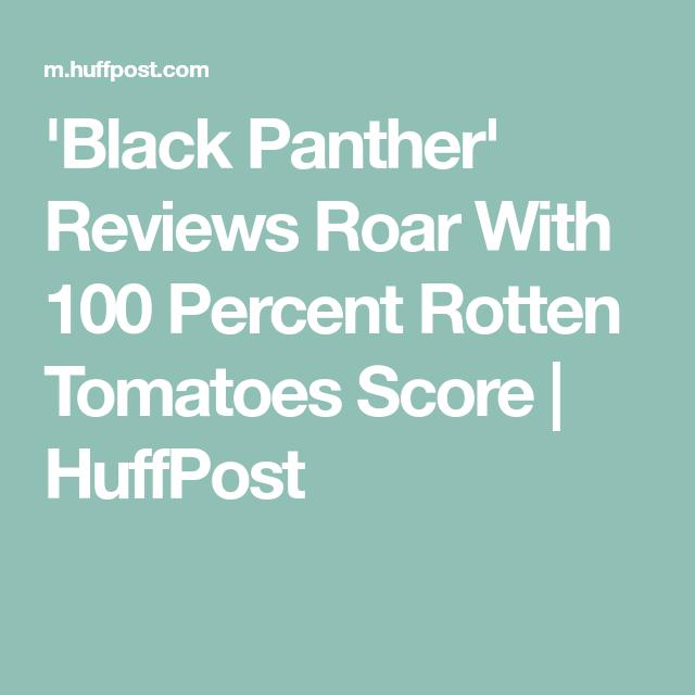 Black Jaguar Growl: 'Black Panther' Reviews Roar With 100 Percent Rotten