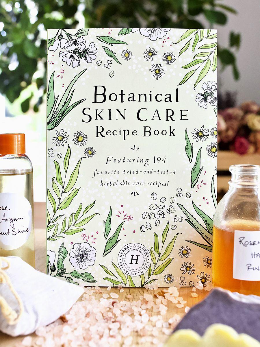 Botanical Skin Care Recipe Book 194 Body Care Recipes Botanics Skin Care Herbal Skin Care Skin Care Recipes
